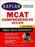 MCAT Comprehensive Review 1999, Kaplan Educational Center Staff, 0684853574