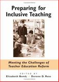 Preparing for Inclusive Teaching : Meeting the Challenges of Teacher Education Reform, Elizabeth Bondy, Dorene D. Ross, 0791463575