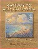 Gateway to Alta California, Harry W. Crosby, 093265357X
