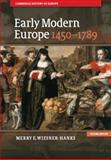 Early Modern Europe, 14501789, Wiesner-Hanks, Merry E., 1107643570