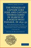 The Voyages of Captain Luke Foxe, of Hull, and Captain Thomas James, of Bristol, in Search of a North-West Passage, in 1631-32 2 Volume Set 2 Volume Set: Volume SET : With Narratives of the Earlier North-West Voyages of Frobisher, Davis and Others, Miller Christy, 1108013570