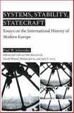 Systems, Stability, and Statecraft : Essays on the International History of Modern Europe, Paul W. Schroeder, 1403963576