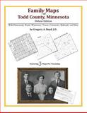 Family Maps of Todd County, Minnesota, Deluxe Edition : With Homesteads, Roads, Waterways, Towns, Cemeteries, Railroads, and More, Boyd, Gregory A., 1420313576