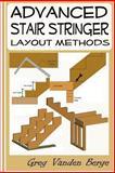 Advanced Stair Stringer Layout Methods, Greg Vanden Berge, 1478383577