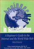 BeginnerNet in Rehabilitation : A Beginner's Guide to the Internet and World Wide Web, Pomeroy, Brian, 1556423578