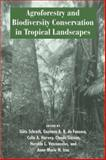 Agroforestry and Biodiversity Conservation in Tropical Landscapes, , 1559633573