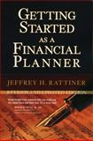 Getting Started as a Financial Planner, Jeffrey H. Rattiner, 1576603571
