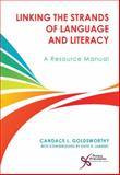 Linking the Strands of Language and Literacy, Goldsworthy, Candace and Lambert, Katie, 1597563579