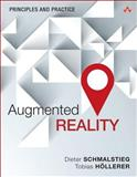 Augmented Reality : Theory and Practice, Schmalstieg, Dieter and Hollerer, Tobias, 0321883578