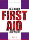 Backcountry First Aid and Extended Care, Buck Tilton, 0762743573