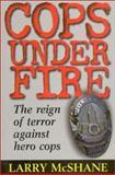 Cops under Fire, Larry McShane, 0895263572