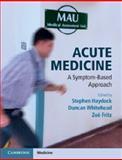 Acute Medicine : A Symptom-Based Approach, , 1107633575
