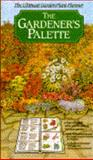 The Gardener's Palette, Rainbird Editors, 0385233574