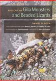 Biology of Gila Monsters and Beaded Lizards, Beck, Daniel D., 0520243579