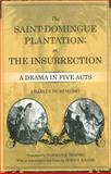 The Saint-Domingue Plantation, or, The Insurrection : A Drama in Five Acts, Rémusat, Charles de and Shapiro, Norman R., 0807133574