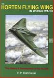 The Horten Flying Wing in World War II, Hans-Peter Dabrowski, 0887403573