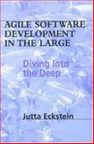 Agile Development in the Large : Diving into the Deep, Eckstein, Jutta, 0932633579