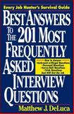 Best Answers to the 201 Most Frequently Asked Interview Questions, DeLuca, Matthew J., 007016357X