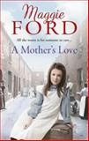 A Mother's Love, Maggie Ford, 009195357X