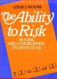 The Ability to Risk : Reading Skills for Beginning Students of ESL, Noone, Leslie J., 0130003573