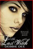 The Last Witch, Debbie Dee, 0615683576