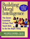 Building Moral Intelligence, Michele Borba, 0787953571