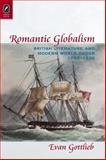 Romantic Globalism : British Literature and Modern World Order, 1750-1830, Gottlieb, Evan, 0814293573