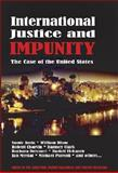 International Justice and Impunity, , 0932863574