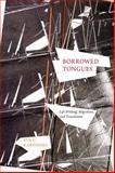 Borrowed Tongues : Life Writing, Migration, and Translation, Karpinski, Eva C., 1554583578