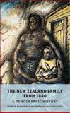 The New Zealand Family from 1840 : A Demographic History, Pool, Ian and Dharmalingam, Arunachalam, 1869403576