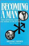 Becoming a Man, William J. Bausch, 0896223574