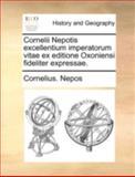 Cornelii Nepotis Excellentium Imperatorum Vitae Ex Editione Oxoniensi Fideliter Expressae, Cornelius Nepos, 1140653571