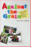 Against the Grain : Couples, Gender, and the Reframing of Parenting, Ranson, Gillian, 1442603577