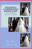 Wedding Ceremonies Made Easy, Rev. Cheryl Q, 148275357X