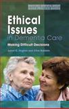 Ethical Issues in Dementia Care, Clive Baldwin and Julian C. Hughes, 1843103575