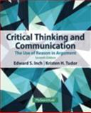 Critical Thinking and Communication : The Use of Reason in Argument, Inch, Edward S. and Warnick, Barbara, 0205943578