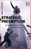 Strategic Preemption : U.S. Foreign Policy and the Second Iraq War, Pauly, Robert J., Jr. and Lansford, Tom, 0754643573