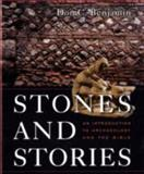 Stones and Stories : An Introduction to Archaeology and the Bible, Benjamin, Don C., 0800623576