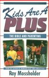 Kids Are a Plus, Ray Mossholder, 0884193578