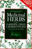 Medicinal Herbs in the Garden, Field and Marketplace : The First Guide to Medicinal Herb Growing and Marketing in the U. S. and Canada, Sturdivant, Lee and Blakley, Tim, 0962163570