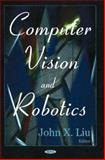 Computer Vision and Robotics, Liu, John X., 1594543577