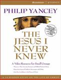 The Jesus I Never Knew, Philip Yancey, 031022358X