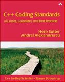 C++ Coding Standards : 101 Rules, Guidelines, and Best Practices, Sutter, Herb and Alexandrescu, Andrei, 0321113586