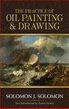 The Practice of Oil Painting and Drawing, Solomon J. Solomon, 0486483584