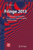 Fringe 2013 : 7th International Workshop on Advanced Optical Imaging and Metrology, , 364236358X