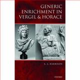 Generic Enrichment in Vergil and Horace, Harrison, S. J., 019920358X