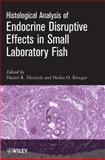 Histological Analysis of Endocrine Disruptive Effects in Small Laboratory Fish, Dietrich, Daniel and Fournie, J. W., 0471763586