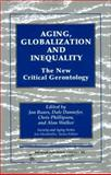 Aging, Globalization and Inequality : The New Critical Gerontology, Baars, Jan, 0895033585