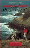 Exploring the Wild Oregon Coast, Bonnie Henderson, 0898863589