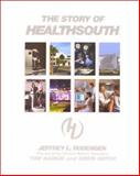 The Story of HealthSouth, Jeffrey L. Rodengen, 0945903588